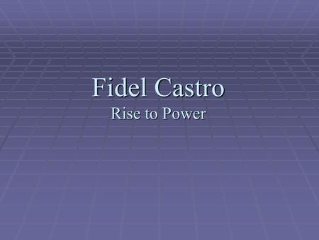 fidel castros rise to power In 1950s cuba, government corruption led to fidel castro's violent rise to power.