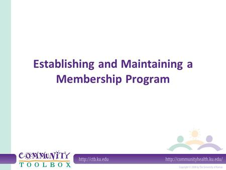 Establishing and Maintaining a Membership Program.