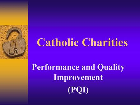 Catholic Charities Performance and Quality Improvement (PQI)