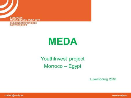 MEDA YouthInvest project Morroco – Egypt Luxembourg 2010.