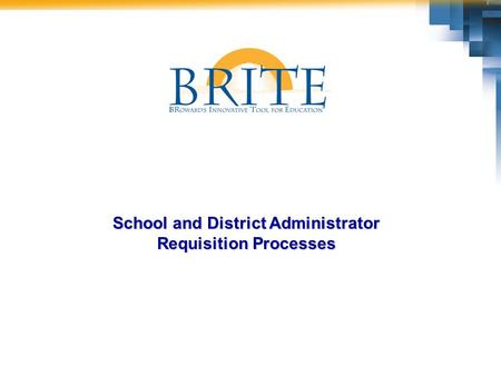 School and District Administrator Requisition Processes.