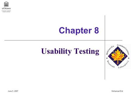 June 5, 2007Mohamad Eid Usability Testing Chapter 8.