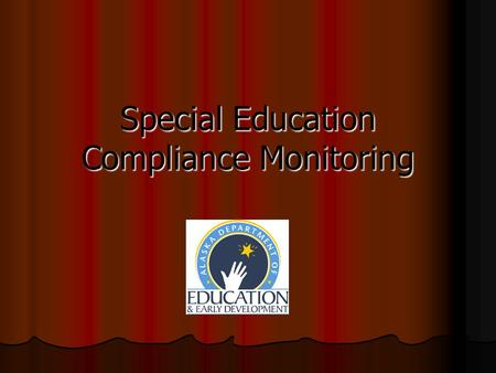 Special Education Compliance Monitoring. 3 Phases of Compliance Monitoring Review Pre-Site phase Pre-Site phase On-Site phase On-Site phase Post-Site.