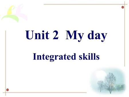 Unit 2 My day Integrated skills Revision 用适当的人称代词主格或宾格填空: 1.My name is Rose. ___ live in London. 2. He's too tired. Don't wake ____ up. 3. I'm Andy.