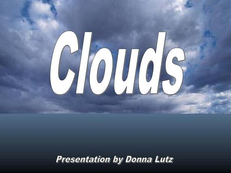 4.02 Analyze the formation of clouds and their relation to weather systems.