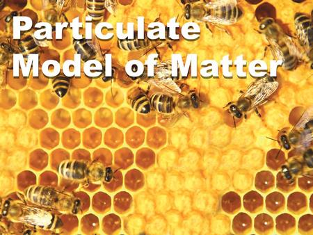 Particulate Model of Matter. 22.1 What Matter is Made Up of What is matter made up of? Ancient Greek philosophers thought that matter was made up of fire,
