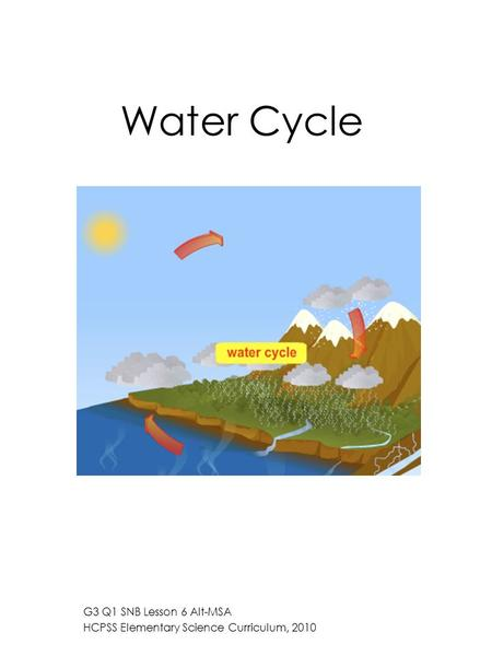 Water Cycle G3 Q1 SNB Lesson 6 Alt-MSA HCPSS Elementary Science Curriculum, 2010.