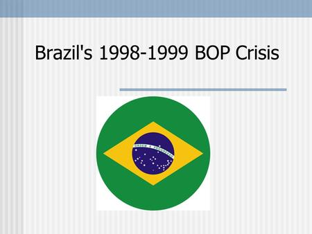 Brazil's 1998-1999 BOP Crisis. Inflation: The Root of the Problem 1980- Runaway inflation was ranging from 100% to 3,000% a year.
