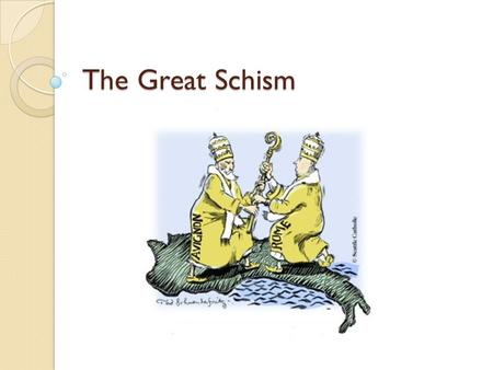 The Great Schism. The Players Pope Boniface VIII Pope Clement V Pope Gregory XI.