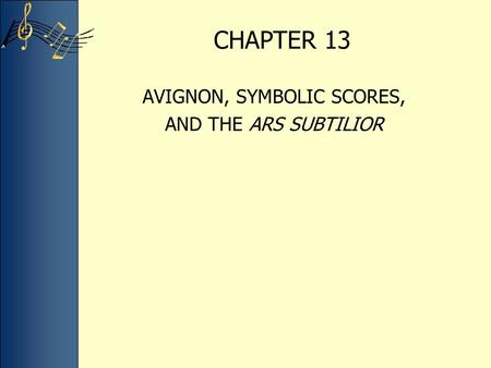 CHAPTER 13 AVIGNON, SYMBOLIC SCORES, AND THE ARS SUBTILIOR.