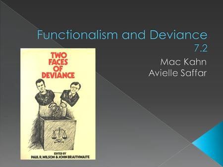 Differentiate the major functional theories of deviance.