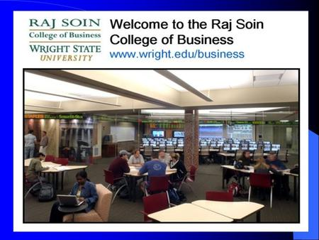 Mission Mission The Raj Soin College of Business provides leadership and innovation to: Develop successful and ethical leaders capable of making valued.