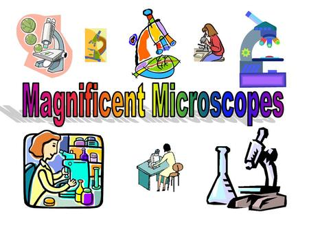 Microscope A microscope is a tool that helps scientists examine objects that are very, very small. Microscopes magnify objects that the human eye cannot.
