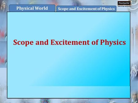 essay on scope and excitement of physics The scope and excitement of physics table of content scope and excitement of physics microscopic the scope of physics can be understood under the two disciplines get practice papers free.