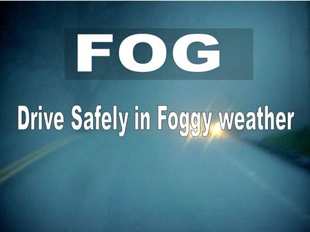 As the cooler weather of fall and winter seasons arrive, we will see increase numbers of days with reduced visibility due to fog.