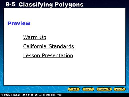 Holt CA Course 1 9-5 Classifying Polygons Warm Up Warm Up California Standards Lesson Presentation Preview.