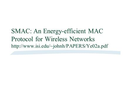 SMAC: An Energy-efficient MAC Protocol for Wireless Networks