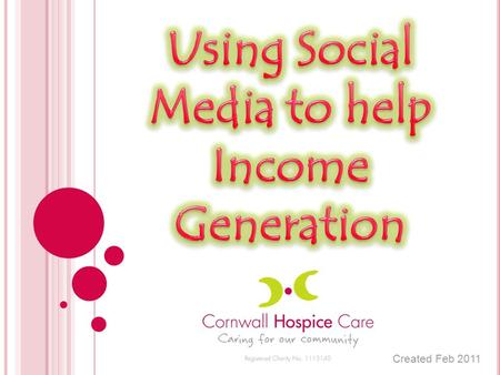 Created Feb 2011. Facebook - This is the social networking site that we use the most. We run this almost as an extension to our charity website by advertising.