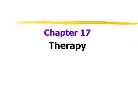 Chapter 17 Therapy.  Psychotherapy  an emotionally charged, confiding interaction between a trained therapist and someone who suffers from psychological.