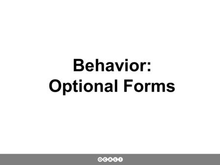 Behavior: Optional Forms. What REPLACEMENT skill needs to be taught to and used by the Individual? This skill will serve the same FUNCTION as the behavior.