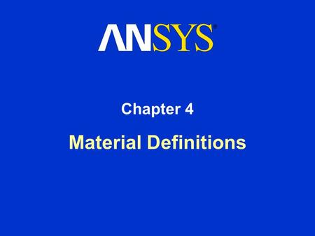 Material Definitions Chapter 4. Training Manual March 15, 2001 Inventory #001458 4-2 Chapter Objectives Upon completion of this chapter, students will.