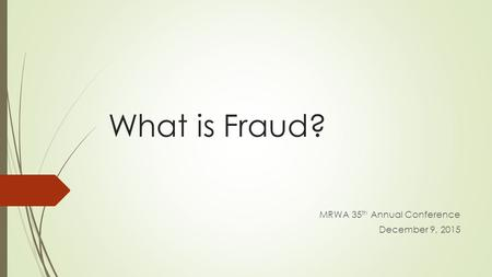 What is Fraud? MRWA 35 th Annual Conference December 9, 2015.