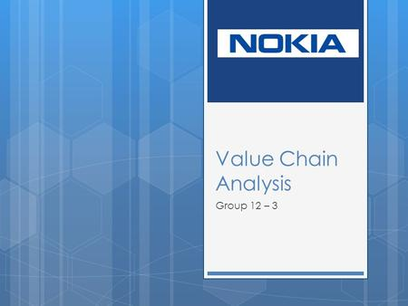 Value Chain Analysis Group 12 – 3. Primary Activities Analysis Primary Activities Support Activities Support Activities Analysis Primary Activity ☑ Core.