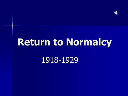 "Return to Normalcy 1918-1929. Postwar U.S. ""Great Russian Civil War"" (1918- 1920) ""Great Russian Civil War"" (1918- 1920) The Bolsheviks / Communism The."