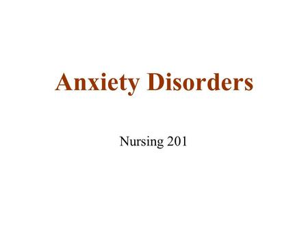 Anxiety Disorders Nursing 201. Introduction –Anxiety provides the motivation for achievement, a necessary force for survival. –Anxiety is often used interchangeably.