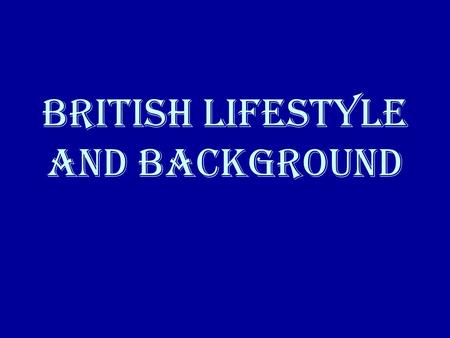 British Lifestyle and Background. The Geography Scotland.