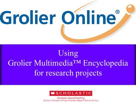 Using Grolier Multimedia™ Encyclopedia for research projects.