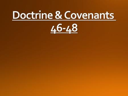 GiftsExplanations Doctrine & Covenants 46: 12 Jesus Christ is the Son of God By Revelation v. 14 Believe on their words Children – by.