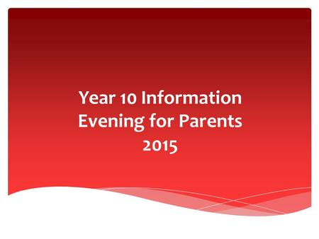 Year 10 Information Evening for Parents 2015.  Key personnel  Information about Key Stage four  Relevance of good attendance  Key dates  Work Experience.