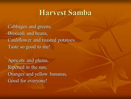 Harvest Samba Cabbages and greens, Broccoli and beans,