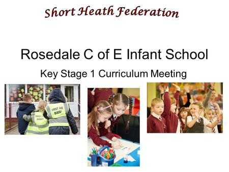 Rosedale C of E Infant School Key Stage 1 Curriculum Meeting.