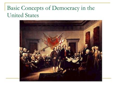 Basic Concepts of Democracy in the United States.