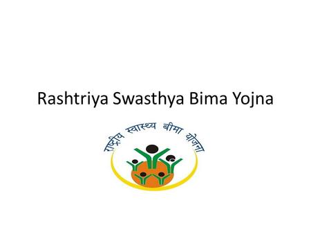 Rashtriya Swasthya Bima Yojna. Framework Introduction Genesis Unique Features Robust Monitoring and Evaluvation How it works?