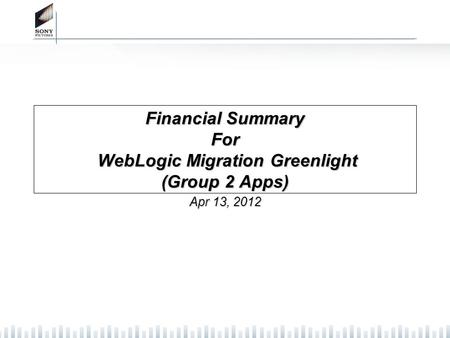Financial Summary For WebLogic Migration Greenlight (Group 2 Apps) Apr 13, 2012.