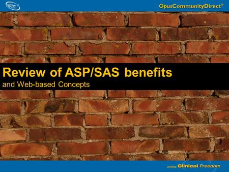 Review of ASP/SAS benefits and Web-based Concepts.