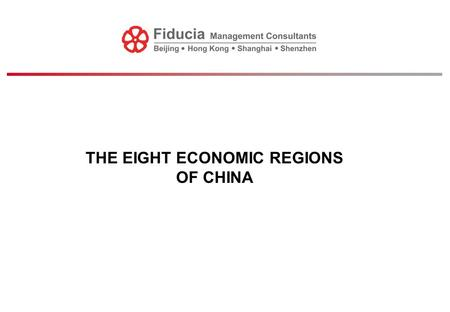 THE EIGHT ECONOMIC REGIONS OF CHINA. 2 The Eight Economic Regions of China A. National Economy – Misleading A decade ago, to talk about China's national.