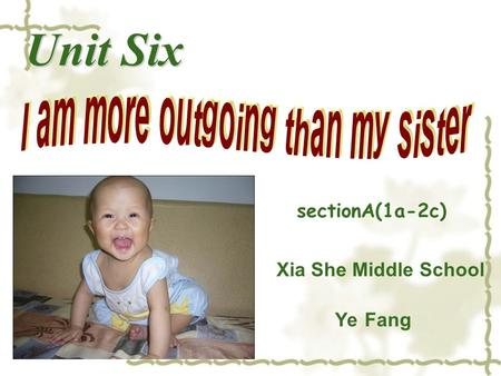 Xia She Middle School Ye Fang sectionA(1a-2c). Chinese name Ye Fang English name Evie food hamburgers animal monkey hobby making friends sport volleyball.