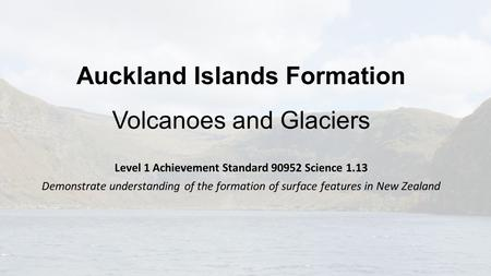 Auckland Islands Formation Volcanoes and Glaciers