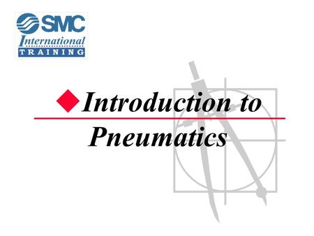  Introduction to Pneumatics. 2 Air Production System Air Consumption System.