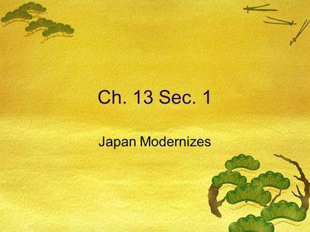 Ch. 13 Sec. 1 Japan Modernizes. Japan in 1600's  Emperor - Symbolic power, respected through tradition  Shoguns - supreme military dictator  Daimyo.