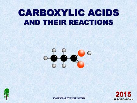 CARBOXYLIC ACIDS AND THEIR REACTIONS KNOCKHARDY PUBLISHING 2015 SPECIFICATIONS.