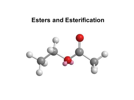 Esters and Esterification. Esters produced by combining carboxylic acid and alcohol (esterification) Large chain esters account for flavor and odor.