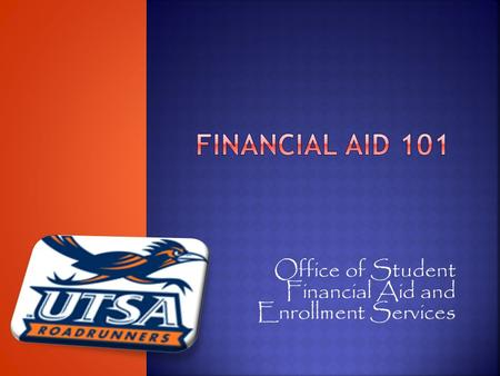 Office of Student Financial Aid and Enrollment Services.