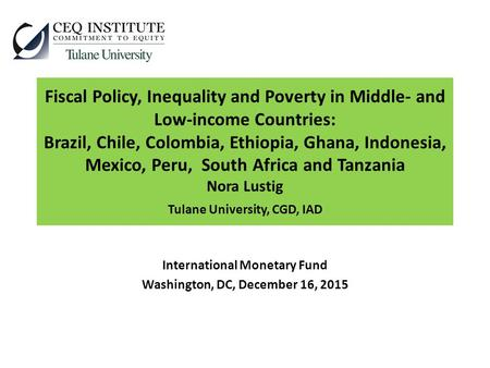 Fiscal Policy, Inequality and Poverty in Middle- and Low-income Countries: Brazil, Chile, Colombia, Ethiopia, Ghana, Indonesia, Mexico, Peru, South Africa.