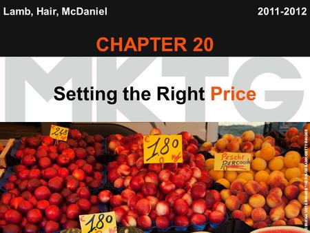 Chapter 20 Copyright ©2012 by Cengage Learning Inc. All rights reserved 1 Lamb, Hair, McDaniel CHAPTER 20 Setting the Right Price 2011-2012 © BUENA VISTA.