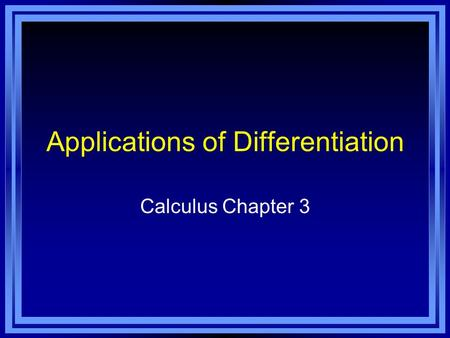 Applications of Differentiation Calculus Chapter 3.